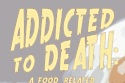 Addicted to Death