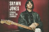 Shawn Jones - Struggle Makes You Stronger