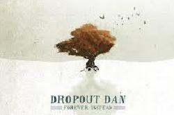 Dropout Dan - Forever, Instead EP