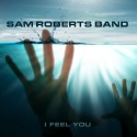 Sam Roberts - I Feel You