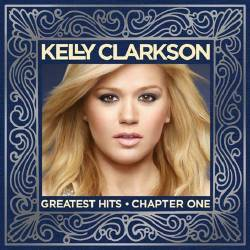 Kelly Clarkson's 'Greatest HIts - Chapter 1