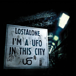 LostAlone: I'm A UFO In This City